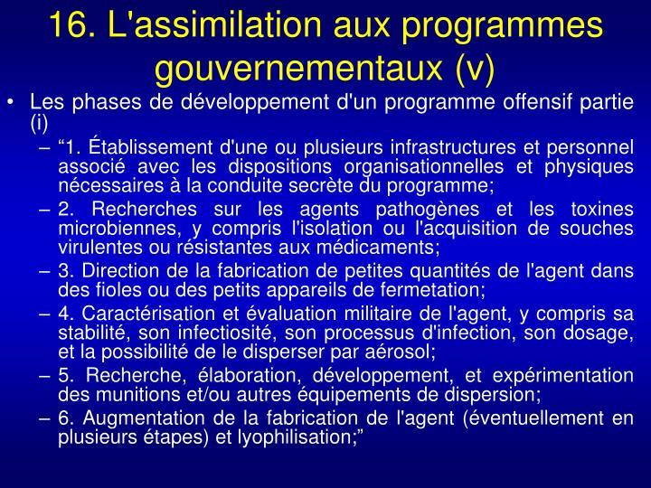 16. L'assimilation aux programmes gouvernementaux (v)