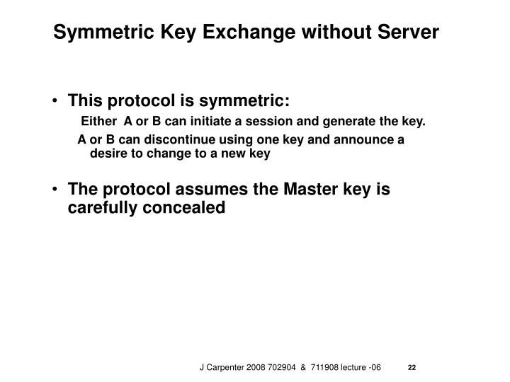 Symmetric Key Exchange without Server