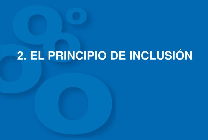 2. EL PRINCIPIO DE INCLUSIN