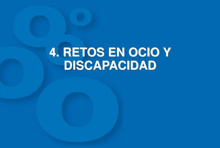 4. RETOS EN OCIO Y DISCAPACIDAD