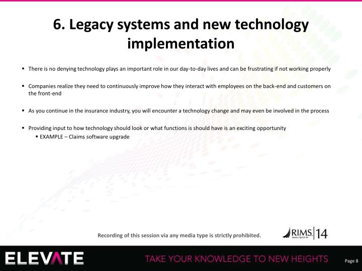 6. Legacy systems and new technology implementation