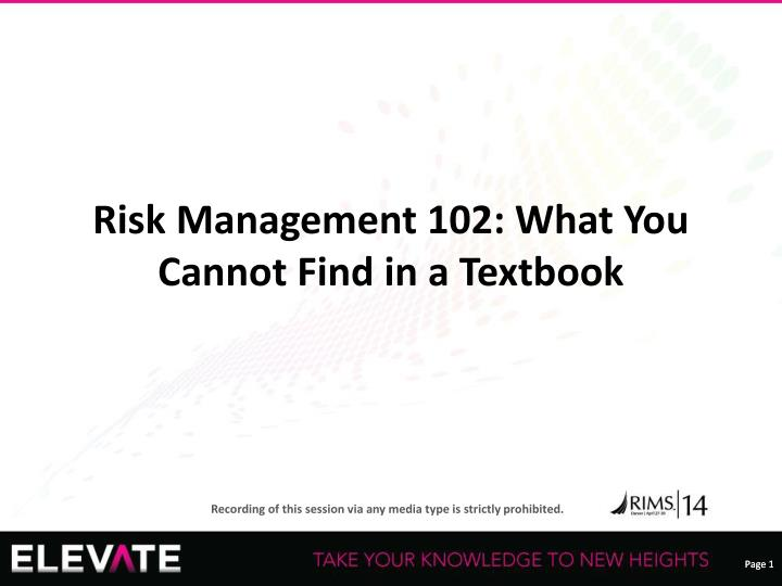 Risk Management 102: What You Cannot Find in a Textbook