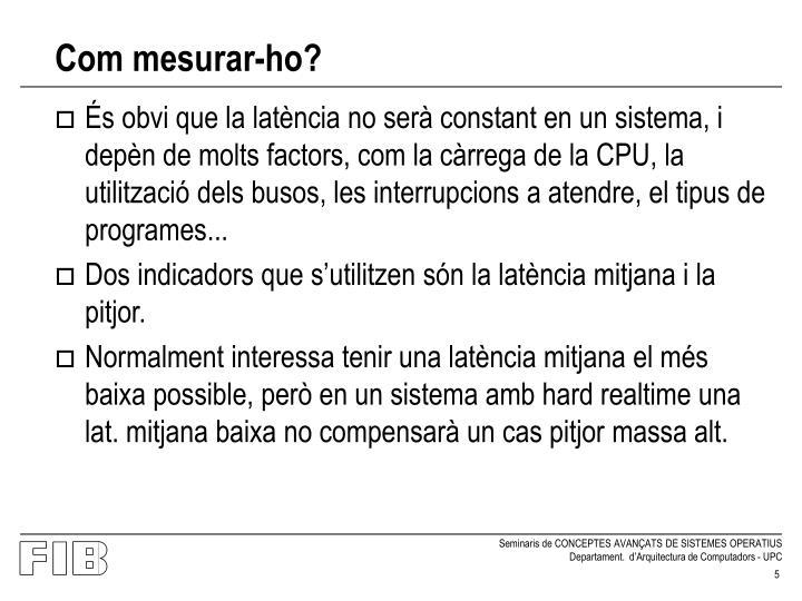 Com mesurar-ho?
