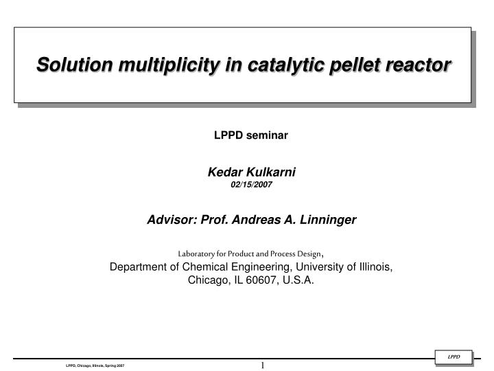 Solution multiplicity in catalytic pellet reactor