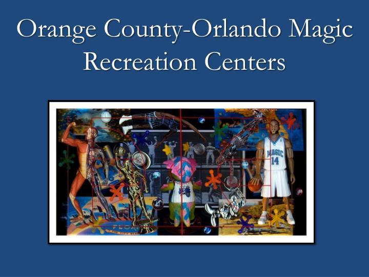 Orange County-Orlando Magic Recreation Centers