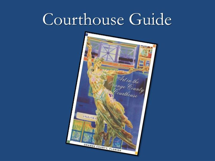 Courthouse Guide