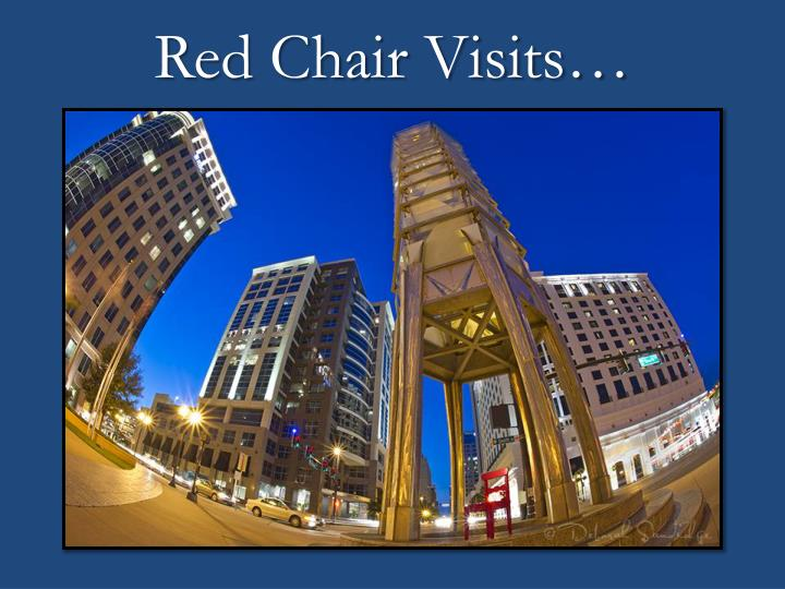 Red Chair Visits…