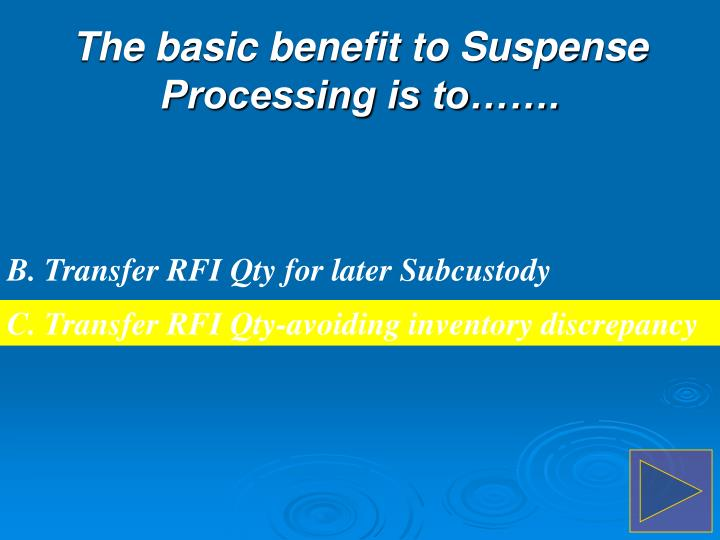 B. Transfer RFI Qty for later Subcustody