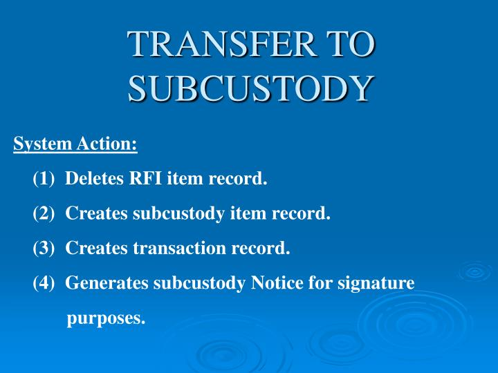 TRANSFER TO SUBCUSTODY
