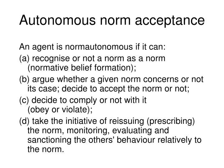 Autonomous norm acceptance
