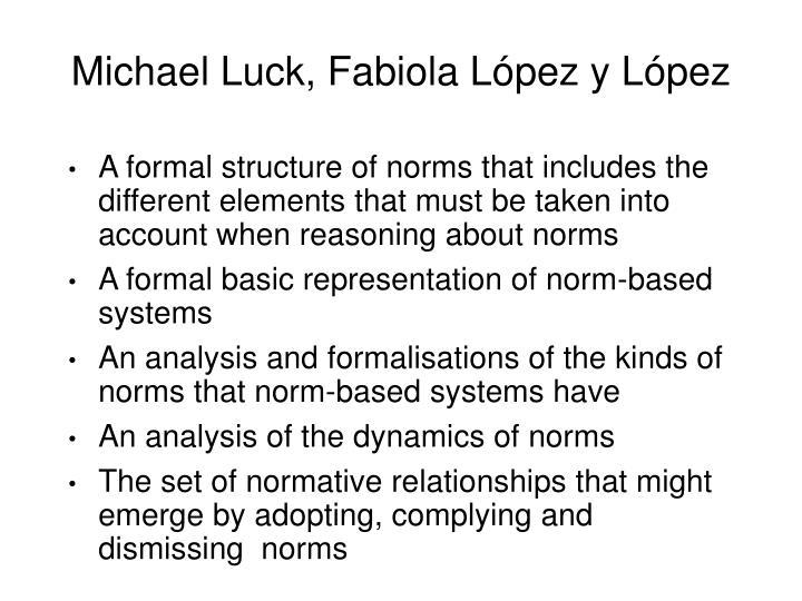 Michael Luck, Fabiola L