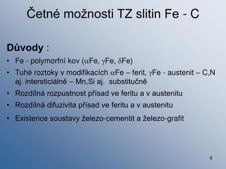 Četné možnosti TZ slitin Fe - C
