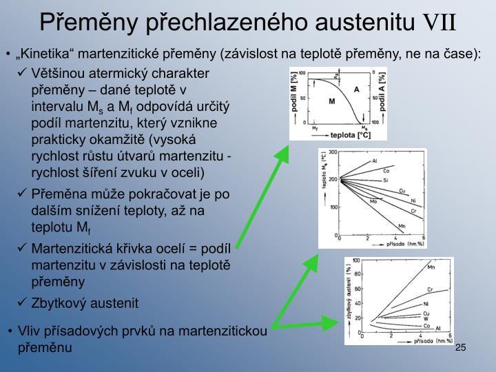"""""""Kinetika"""" martenzitické přeměny (závislost na teplotě přeměny, ne na čase):"""