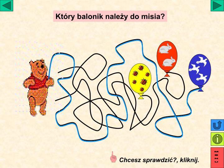 Który balonik należy do misia?