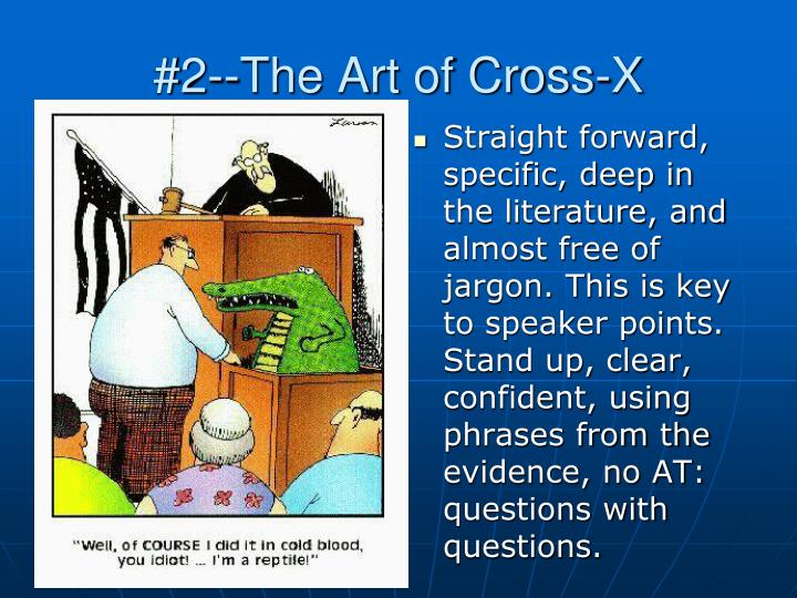 #2--The Art of Cross-X