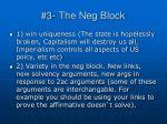 3 the neg block