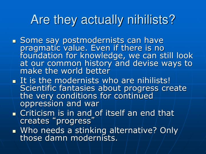 Are they actually nihilists?