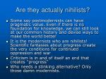 are they actually nihilists