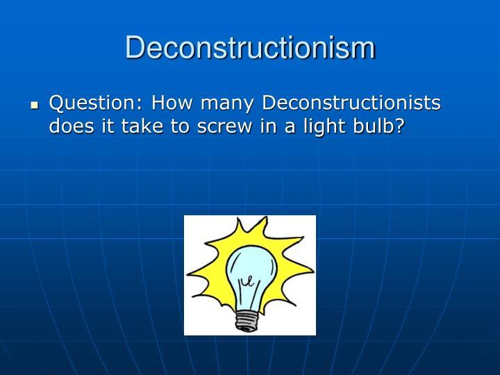 Deconstructionism