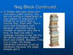 neg block continued