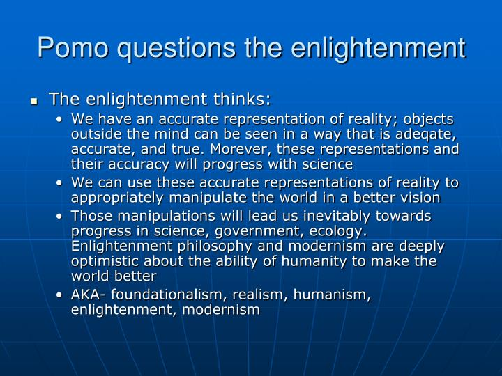 Pomo questions the enlightenment