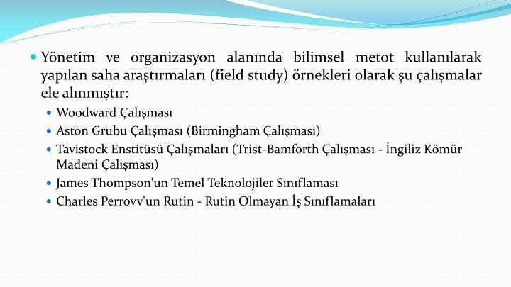 Yönetim ve organizasyon alanında bilimsel metot kullanılarak yapılan saha araştırmaları