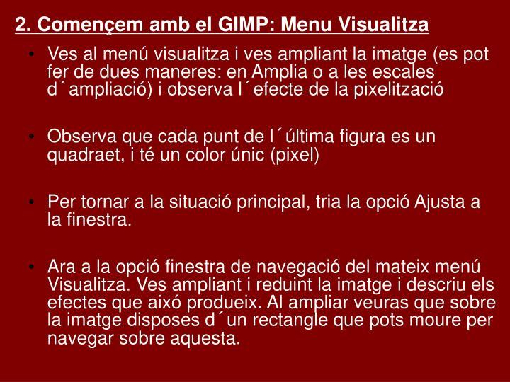 2. Començem amb el GIMP: Menu Visualitza