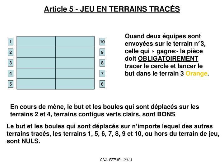 Article 5 - JEU EN TERRAINS TRAC