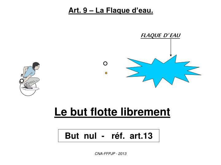 Art. 9 – La Flaque d'eau