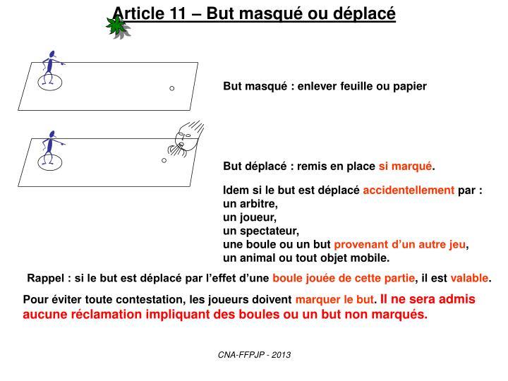Article 11 – But masqué ou déplacé