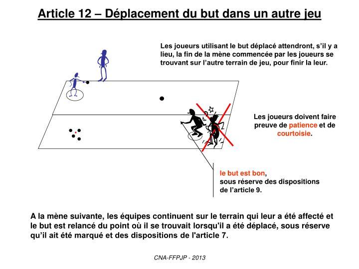 Article 12 – Déplacement du but dans un autre jeu