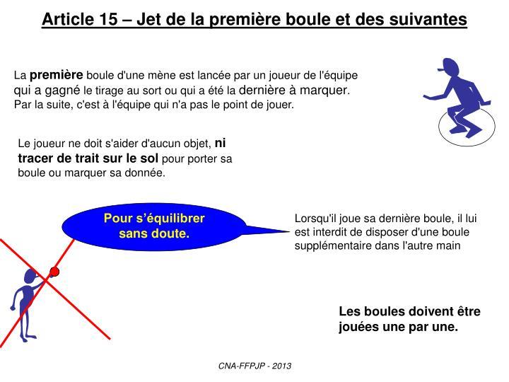 Article 15 – Jet de la première boule et des suivantes