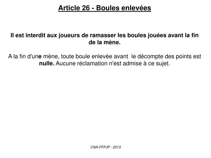 Article 26 - Boules enlevées