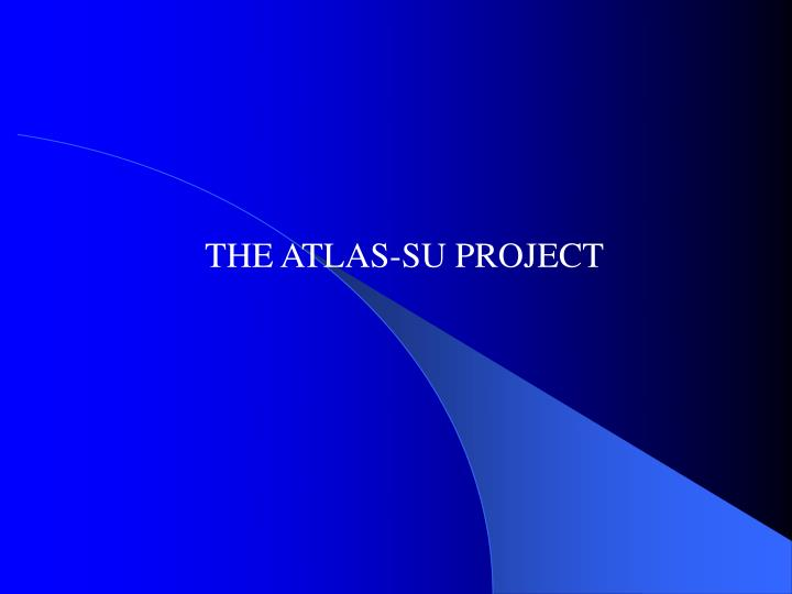 THE ATLAS-SU PROJECT