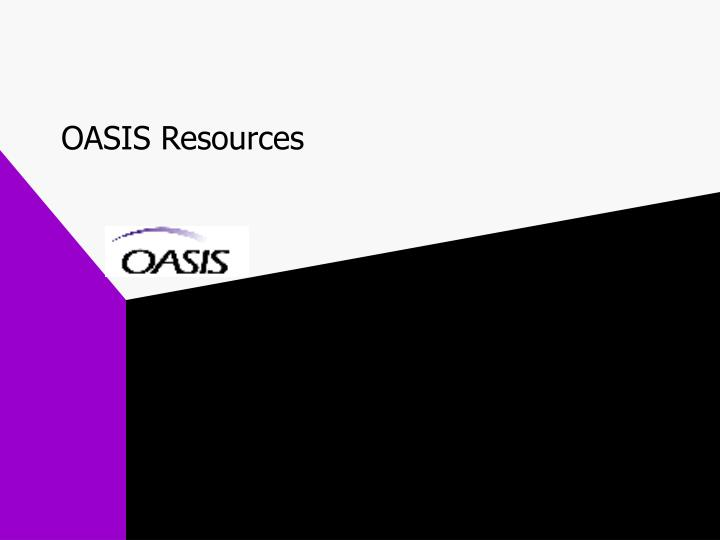OASIS Resources