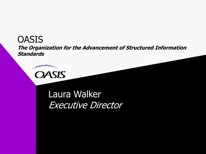 Oasis the organization for the advancement of structured information standards