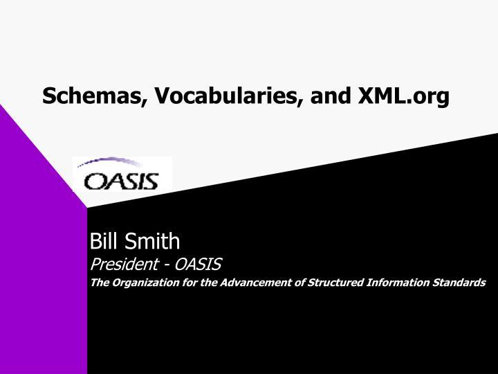 Schemas, Vocabularies, and XML.org
