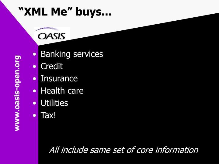 """""""XML Me"""" buys..."""