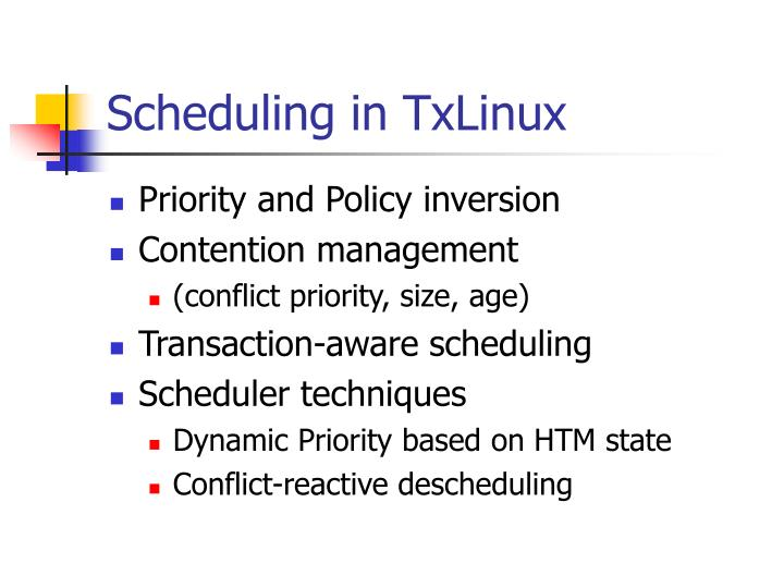 Scheduling in TxLinux