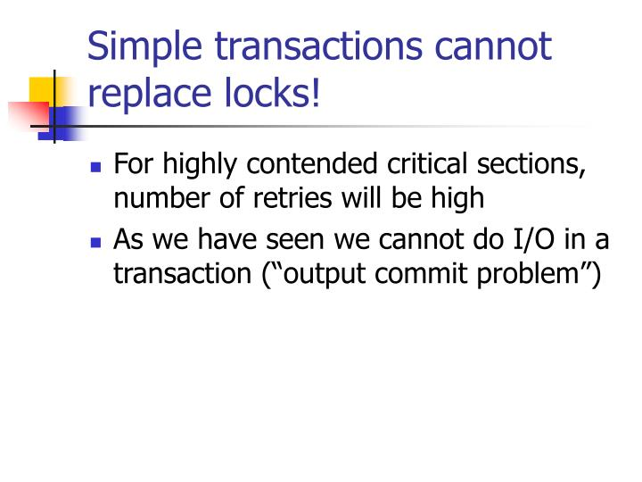 Simple transactions cannot replace locks!