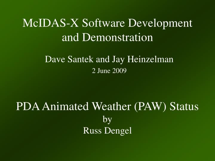 Mcidas x software development and demonstration