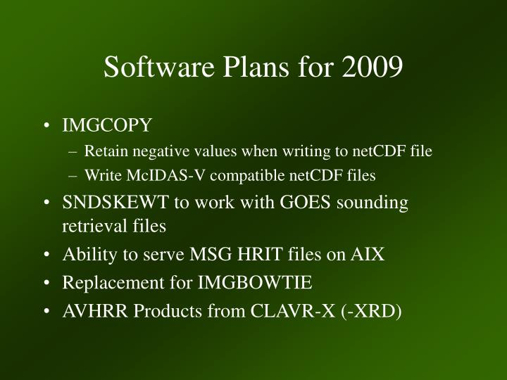 Software Plans for 2009