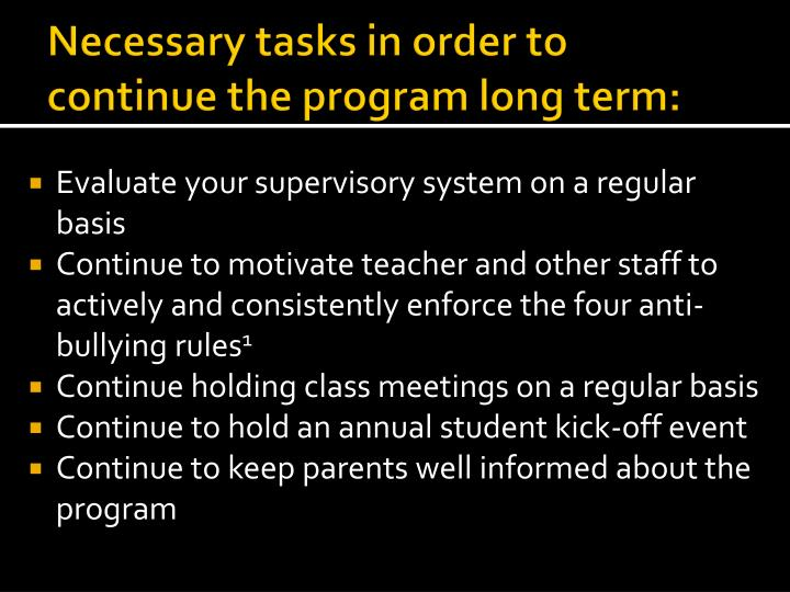 Necessary tasks in order to continue the program long term: