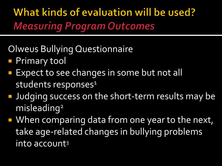 What kinds of evaluation will be used