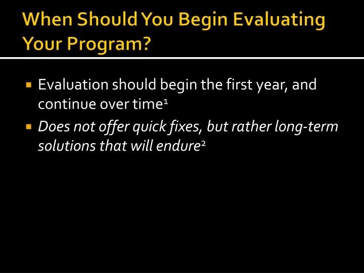 When Should You Begin Evaluating Your Program?