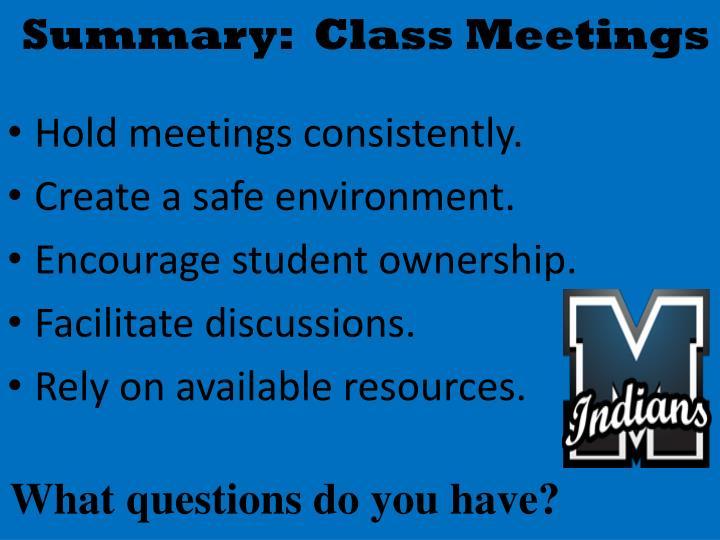 Summary:  Class Meetings