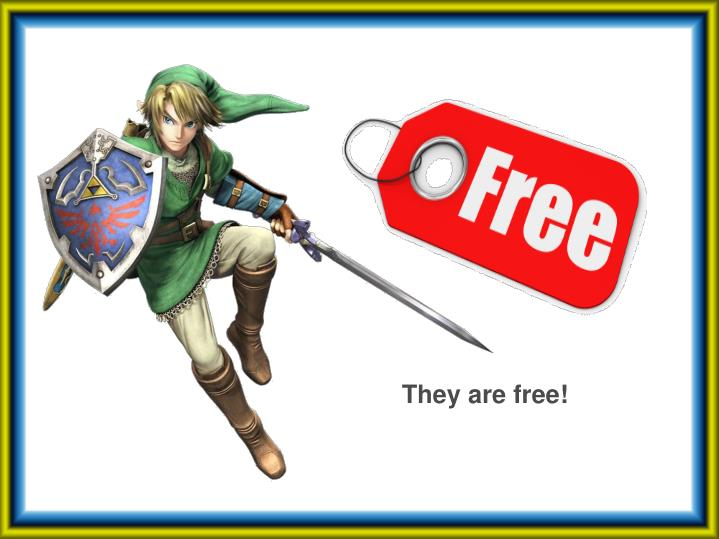 They are free!