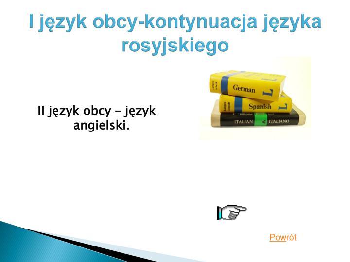 I jzyk obcy-kontynuacja jzyka rosyjskiego