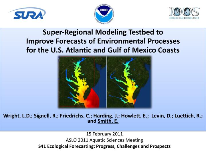 Super-Regional Modeling Testbed to