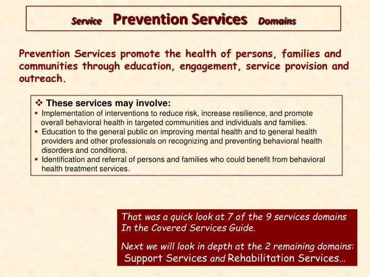 Prevention Services promote the health of persons, families and communities through education, engagement, service provision and outreach.